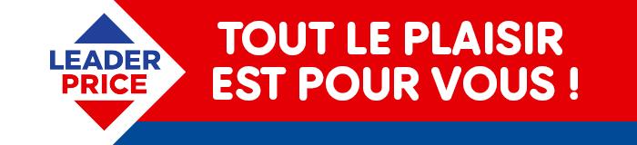 LEADER PRICE TOUT LE PLAISIR EST POUR VOUS !