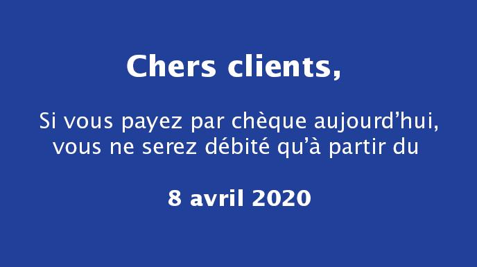 Si vous payez par chèque, vous serez débités à partir du 8 avril 2020
